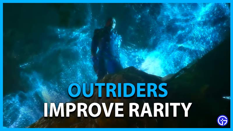 How to Improve Rarity in Outriders