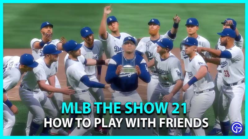How to Play Online With Friends in MLB The Show 21