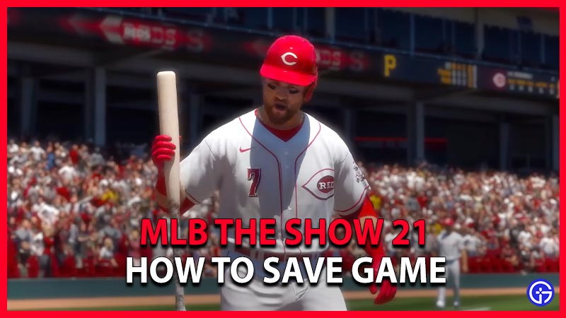 How to Save Your Game in Mlb the Show 21
