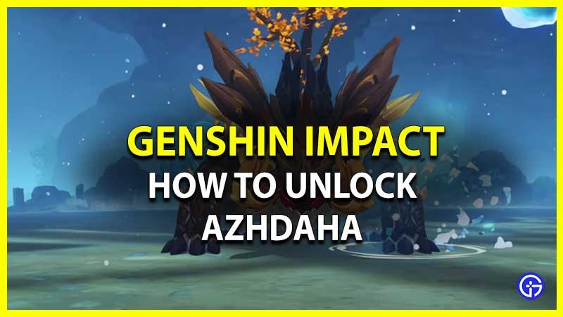 How to Unlock Azhdaha in Genshin Impact