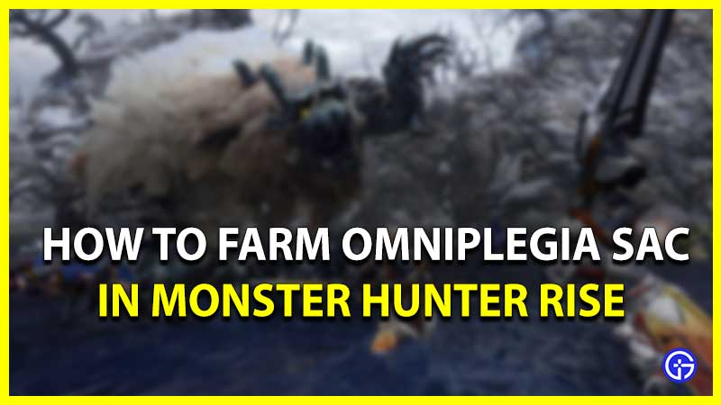 Monster Hunter Rise Omniplegia Sac Farming