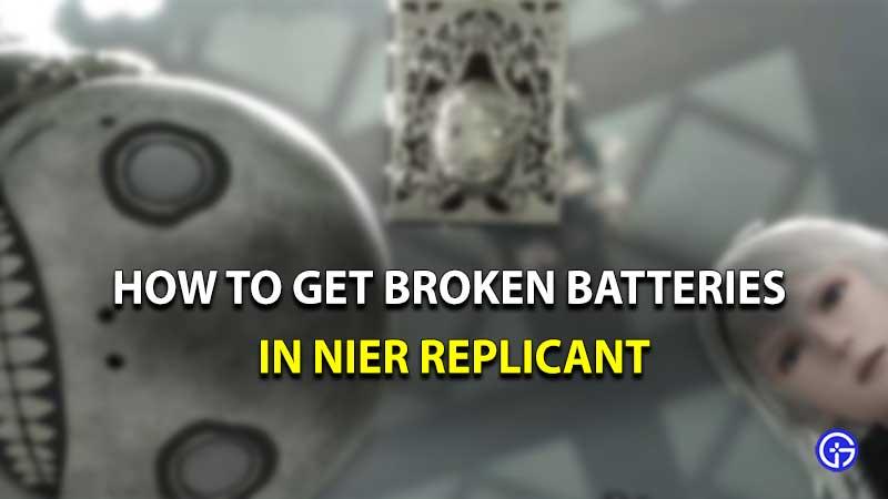 how to get broken batteries in nier replicant