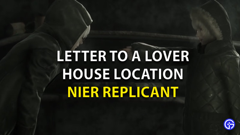 Nier Replicant Letter To A Lover House ocation