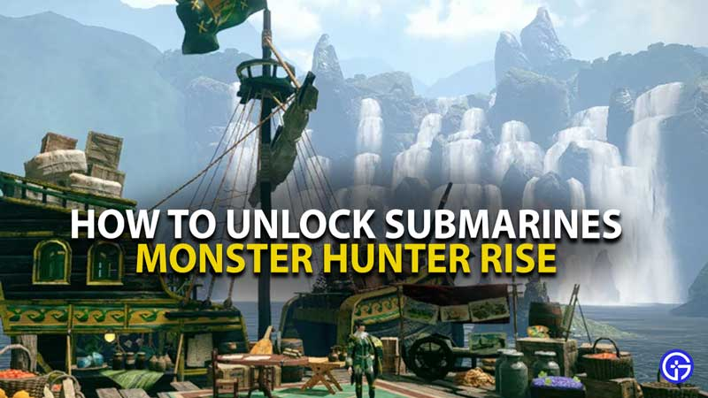 MH Rise More Submarines Unlock Guide