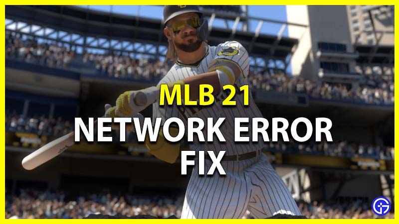 MLB the Show 21 Network Error Fix