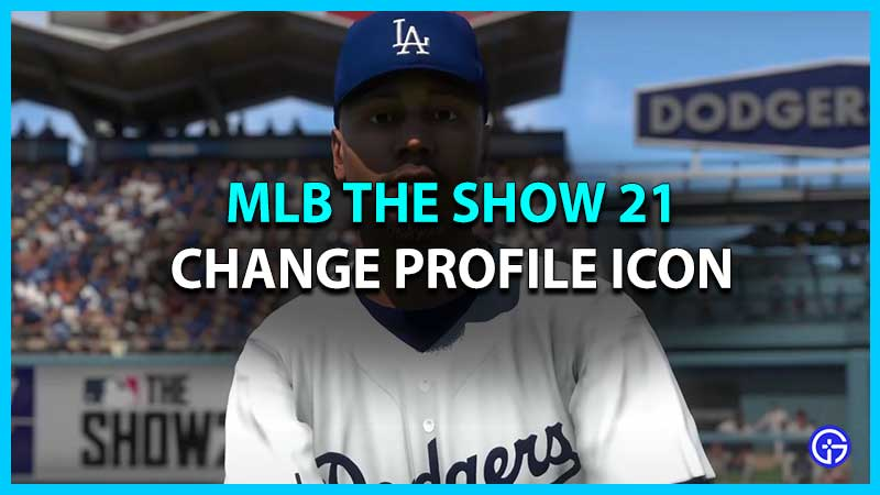 How to Change Profile Icon Picture on MLB The Show 21