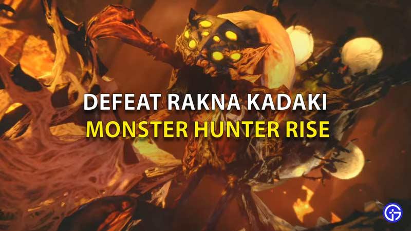Monster Hunter Rise How to Beat Rakna Kadaki