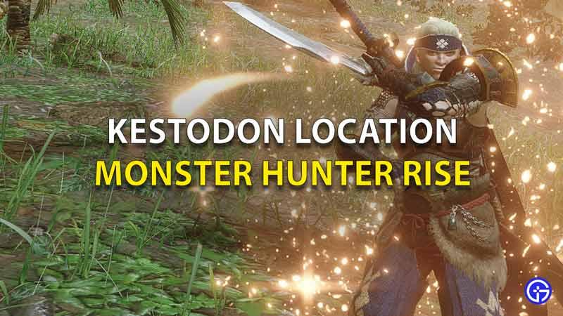Monster Hunter Rise Kestodon Location