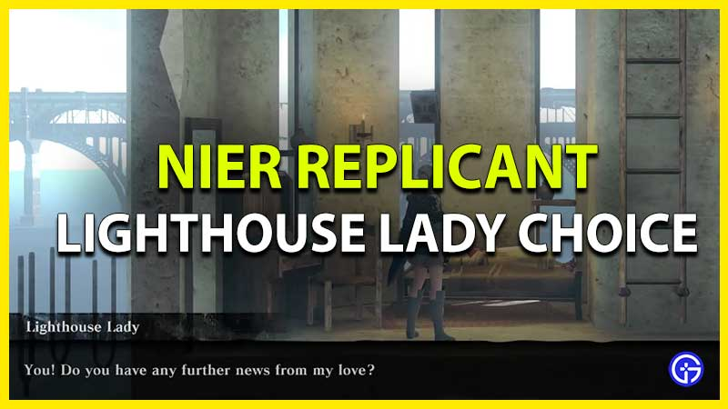 Nier Replicant Lighthouse Lady Choice give letter or tell lover is dead