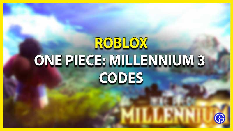 Roblox One Piece: Millennium 3 Codes