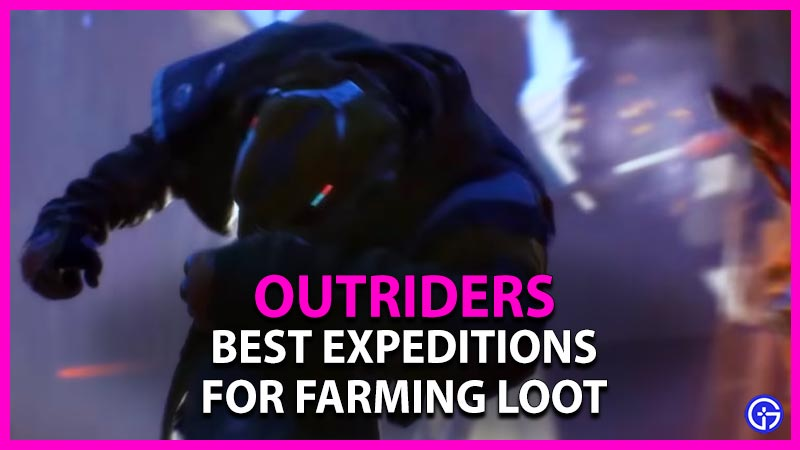 Outriders Best Expeditions For Farming Loot