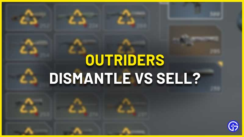 Outriders: Dismantling or Selling