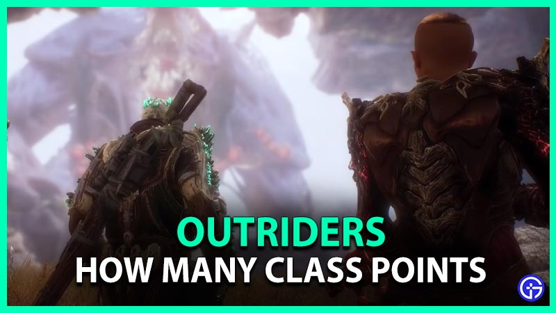 Outriders How Many Class Points In Total