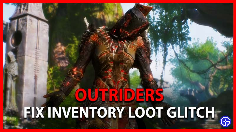 Outriders How To Fix Inventory Loot Glitch