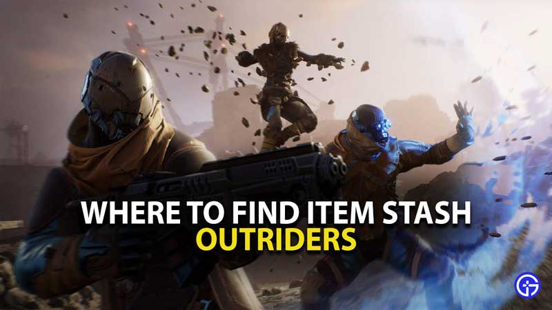Outriders Item Stash Guide