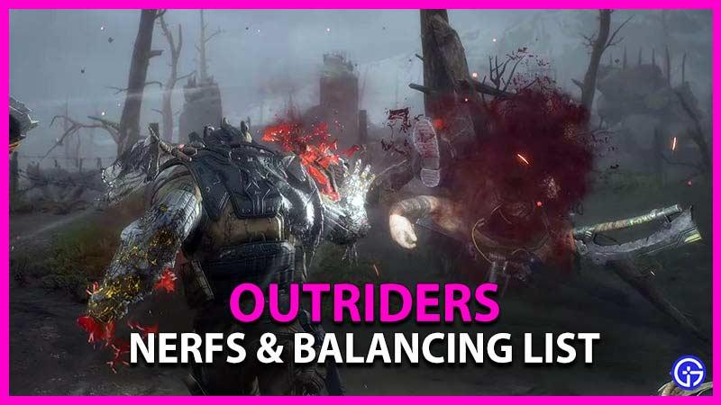 Outriders Nerfs & Balancing List