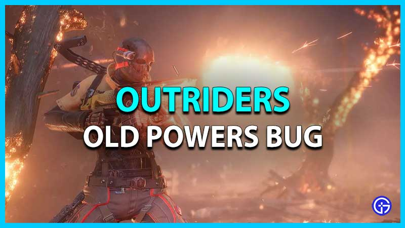 Outriders Old Powers Bug Fix
