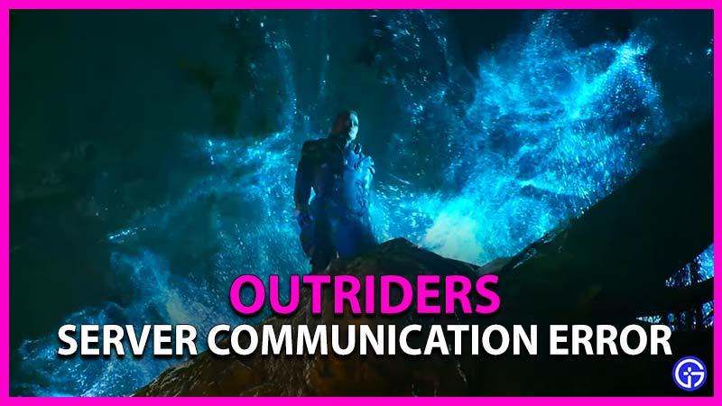 Outriders Server Communication Error