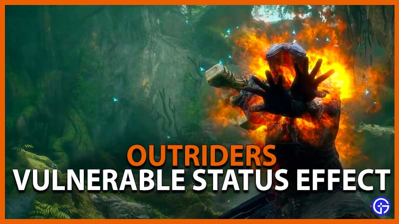 Outriders Vulnerable Status Effect