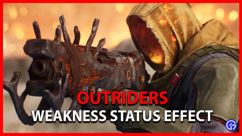 Outriders Weakness Status Effect