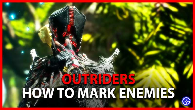Outriders What Is Marking And How To Mark Enemies