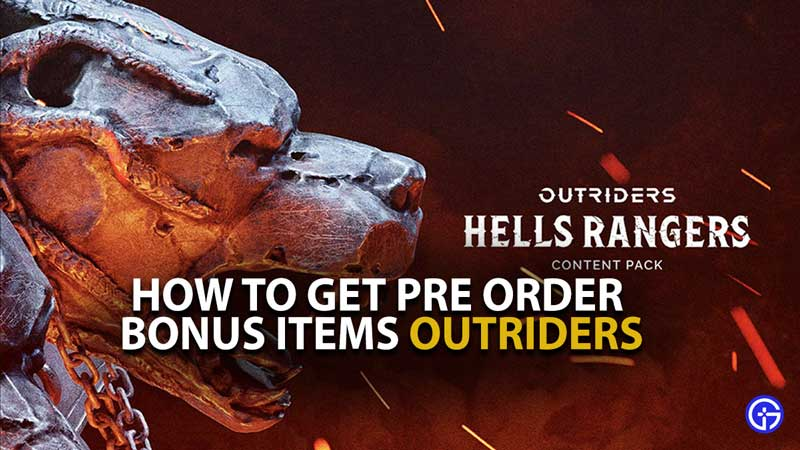 Outriders pre order bonus items guide