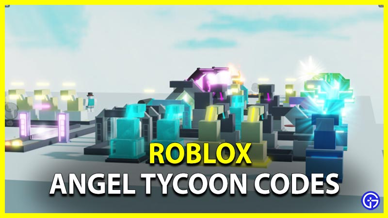 Roblox Angel Tycoon Codes
