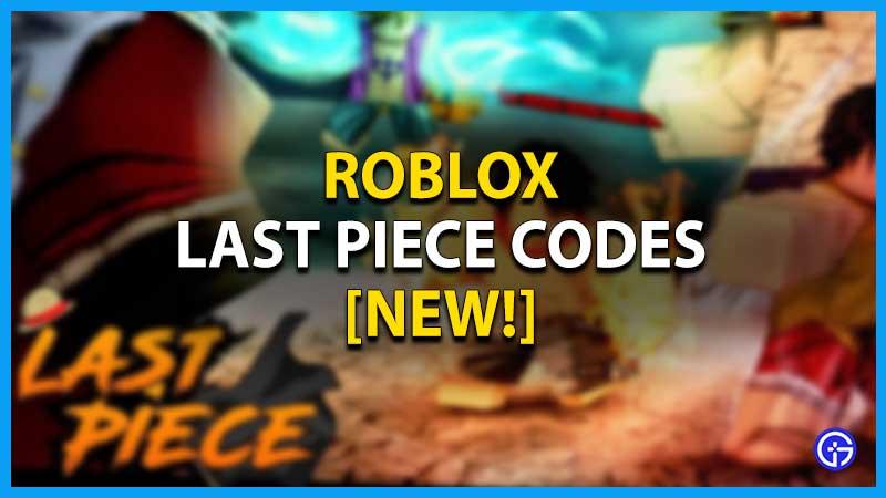 Roblox Last Piece Codes List