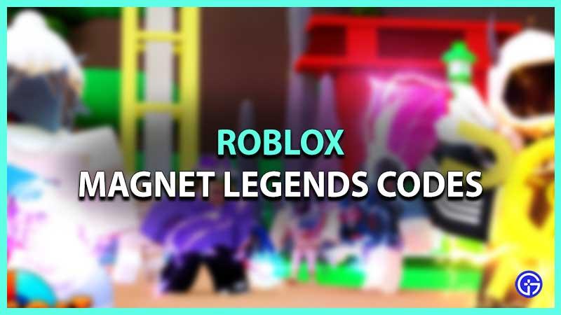 Roblox Magnet Legends Codes List