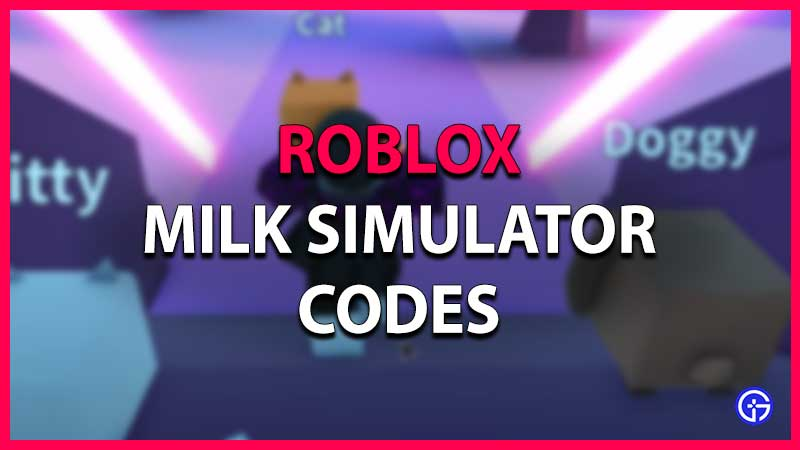 Roblox Milk Simulator Codes List