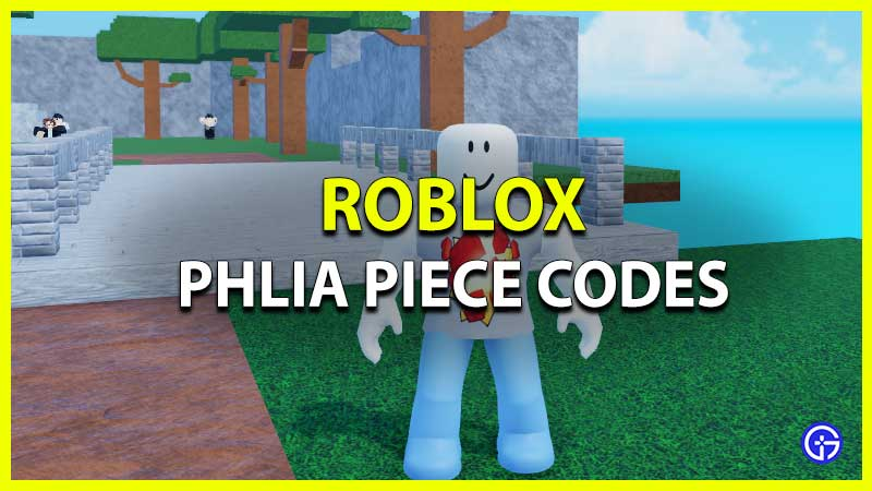Roblox Phlia Piece Codes
