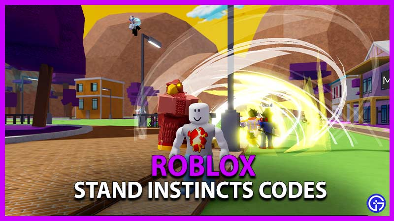 Roblox Stand Instincts Codes