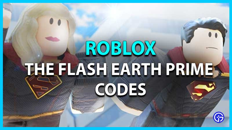 Roblox The Flash Earth Prime Codes