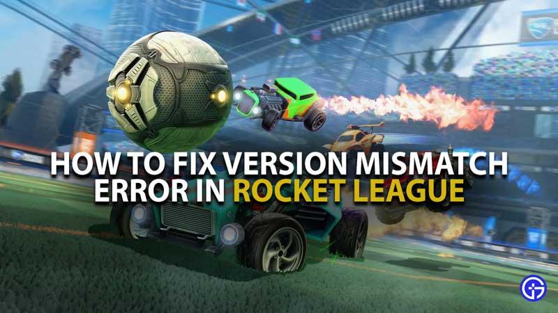 Rocket League Version Mismatch Fix Guide