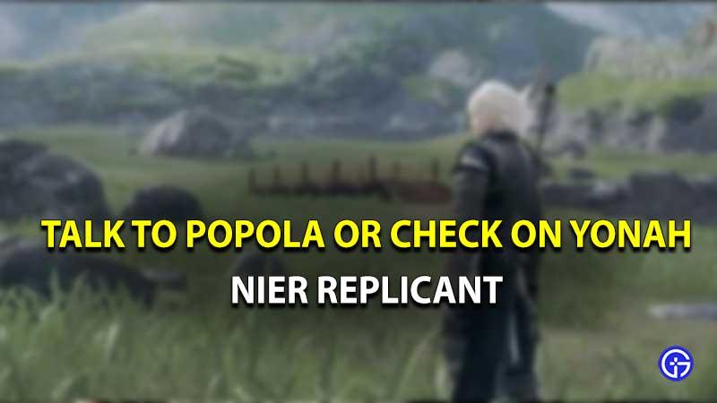 Talk to Popola Check on Yonah choice