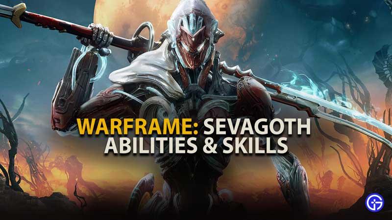Warframe Sevagoth Abilities and Skills