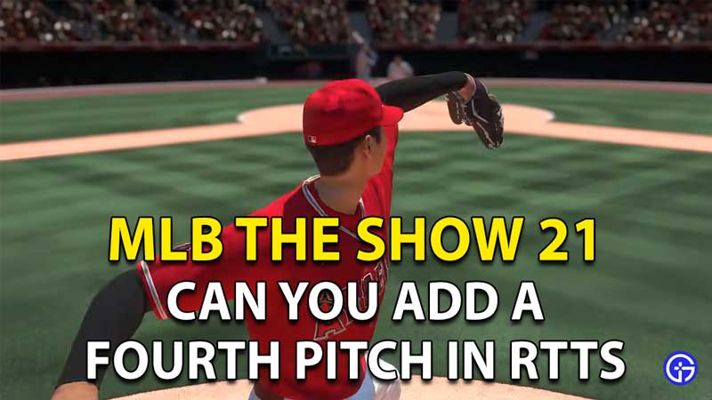 How To Add A 4th Pitch In MLB The Show 21