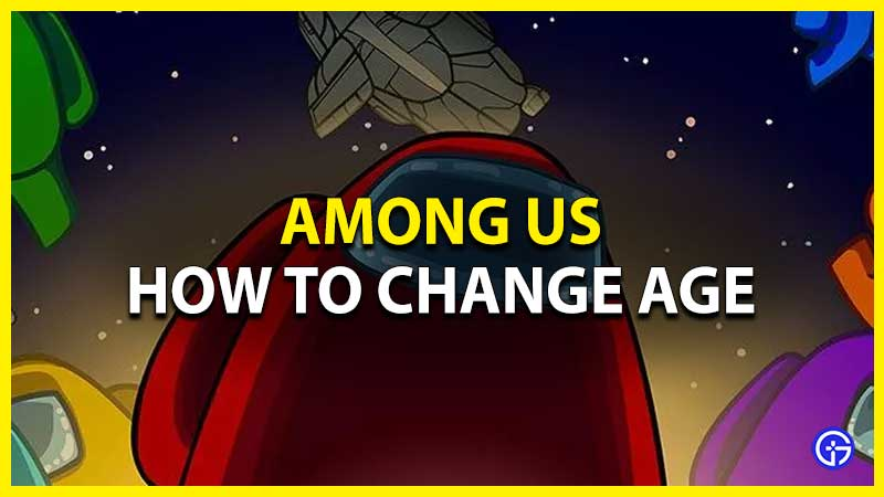 among us how to change age free chat