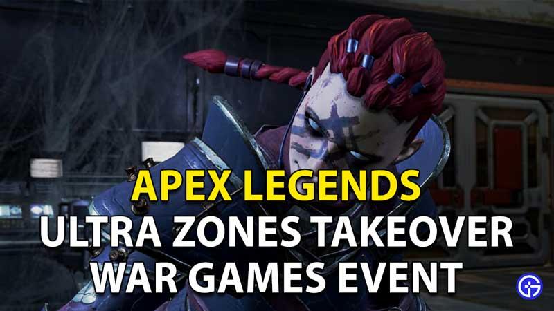 Apex Legends Ultra Zones Takeover