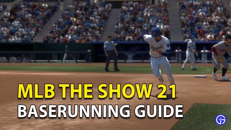 Baserunning In MLB The Show 21: Beginner's Gameplay Guide