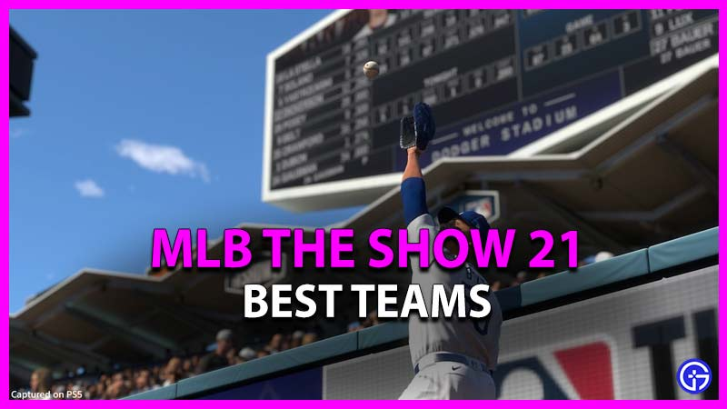 best teams mlb the show 21