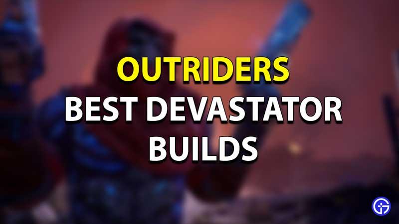 Best Devastator Build Outriders