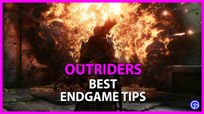 best endgame tips for outriders