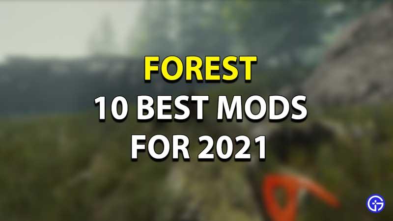 Best Forest Mods 2021