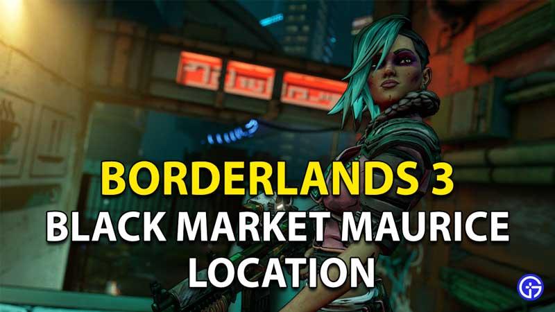 Borderlands 3 Black Market Maurice