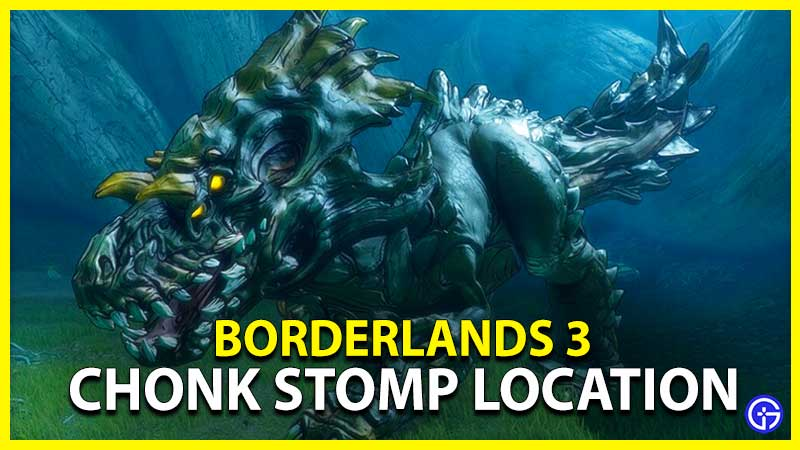 borderlands 3 chonk stomp location