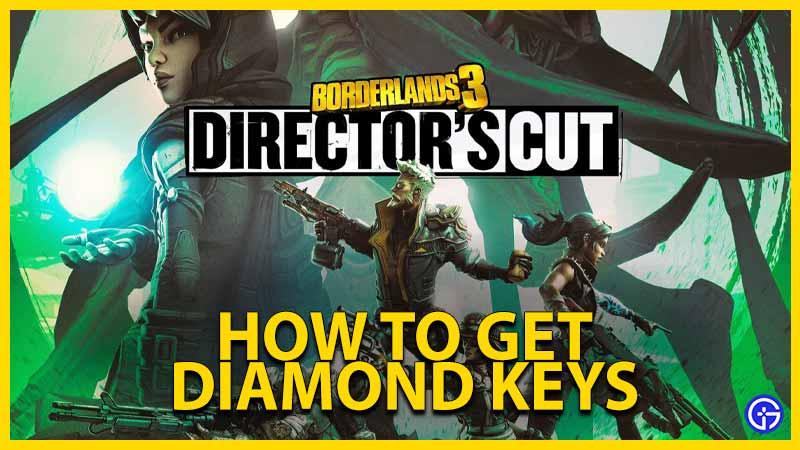 borderlands 3 director's cut dlc how to get diamond keys