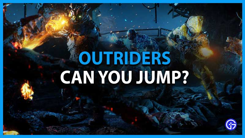 Can you Jump in Outriders