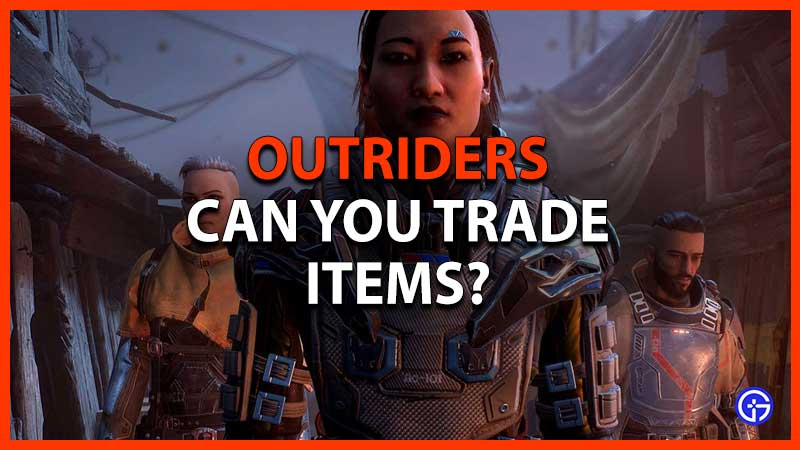 can you trade in outriders