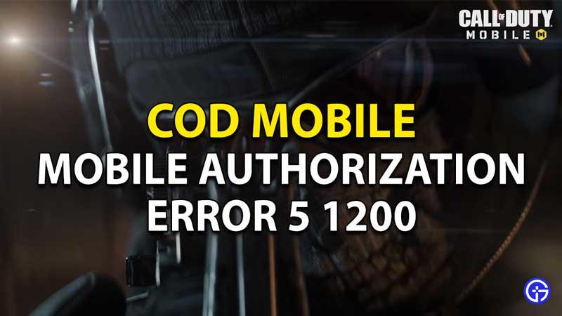 Call Of Duty Mobile: Authorization Error 5 1200